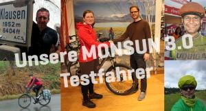 Vier Veloplus-Kunden testen die MONSUN 3.0 derzeit ausgiebig.